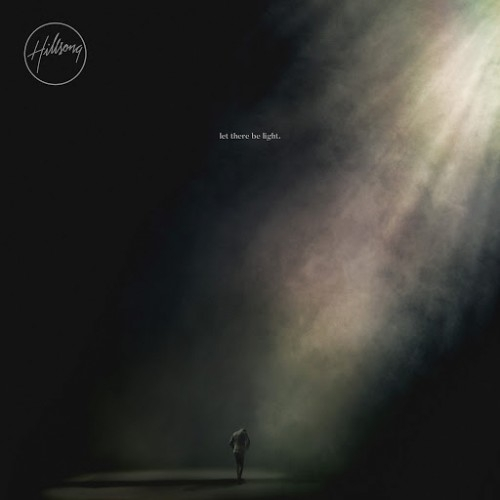 Hillsong Worship – Let There Be Light (2016)